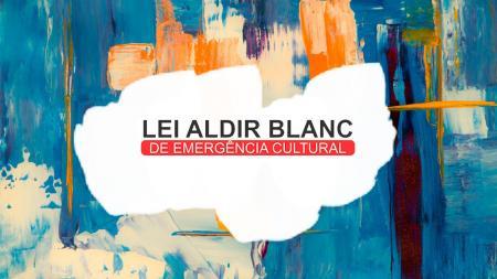Inscrições da Lei Aldir Blanc seguem até o dia 14